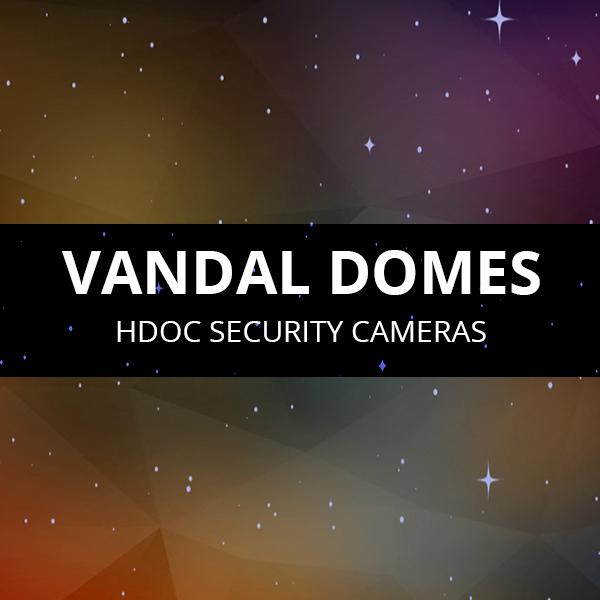 Vandal Dome HDOC Cameras