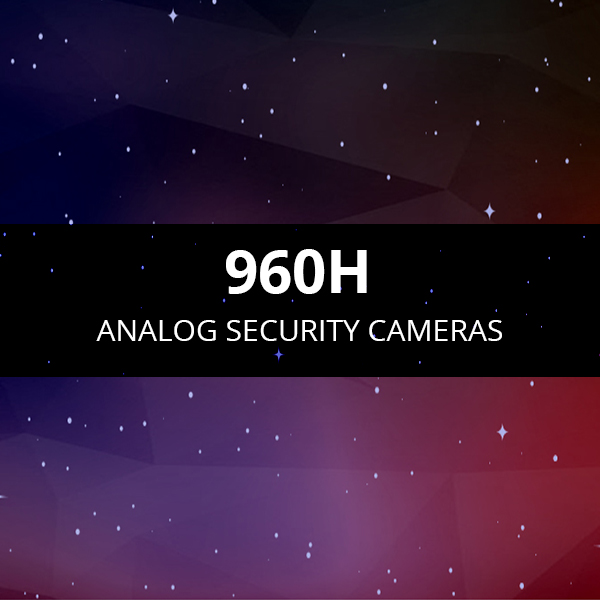 Analog 960H security cameras
