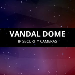 Vandal Dome Security Cameras