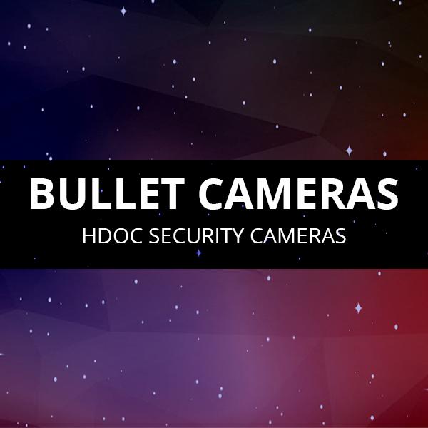 Bullet HDOC Cameras