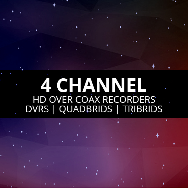 4 Channel DVRs