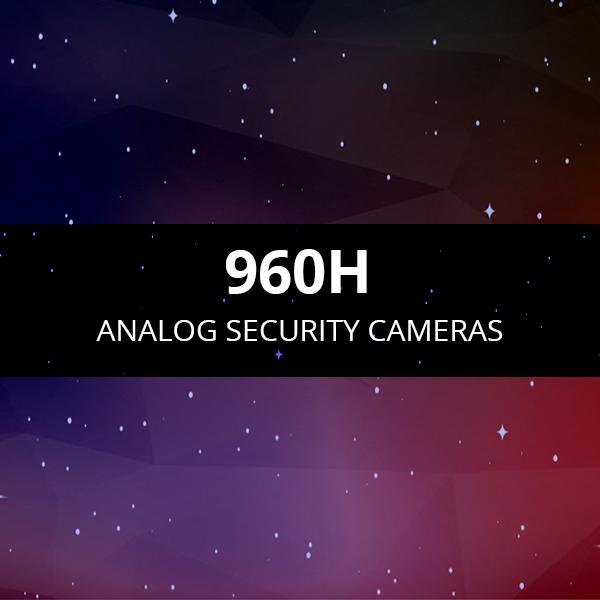 Analog 960H security cameras