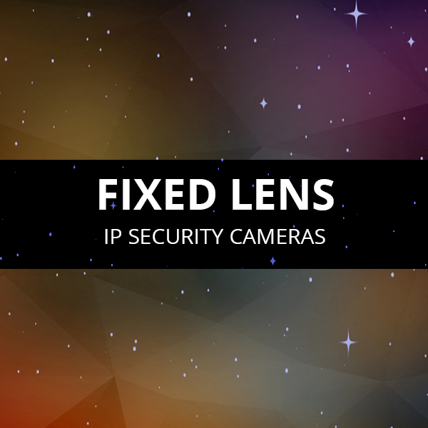 Fixed Lens IP Cameras